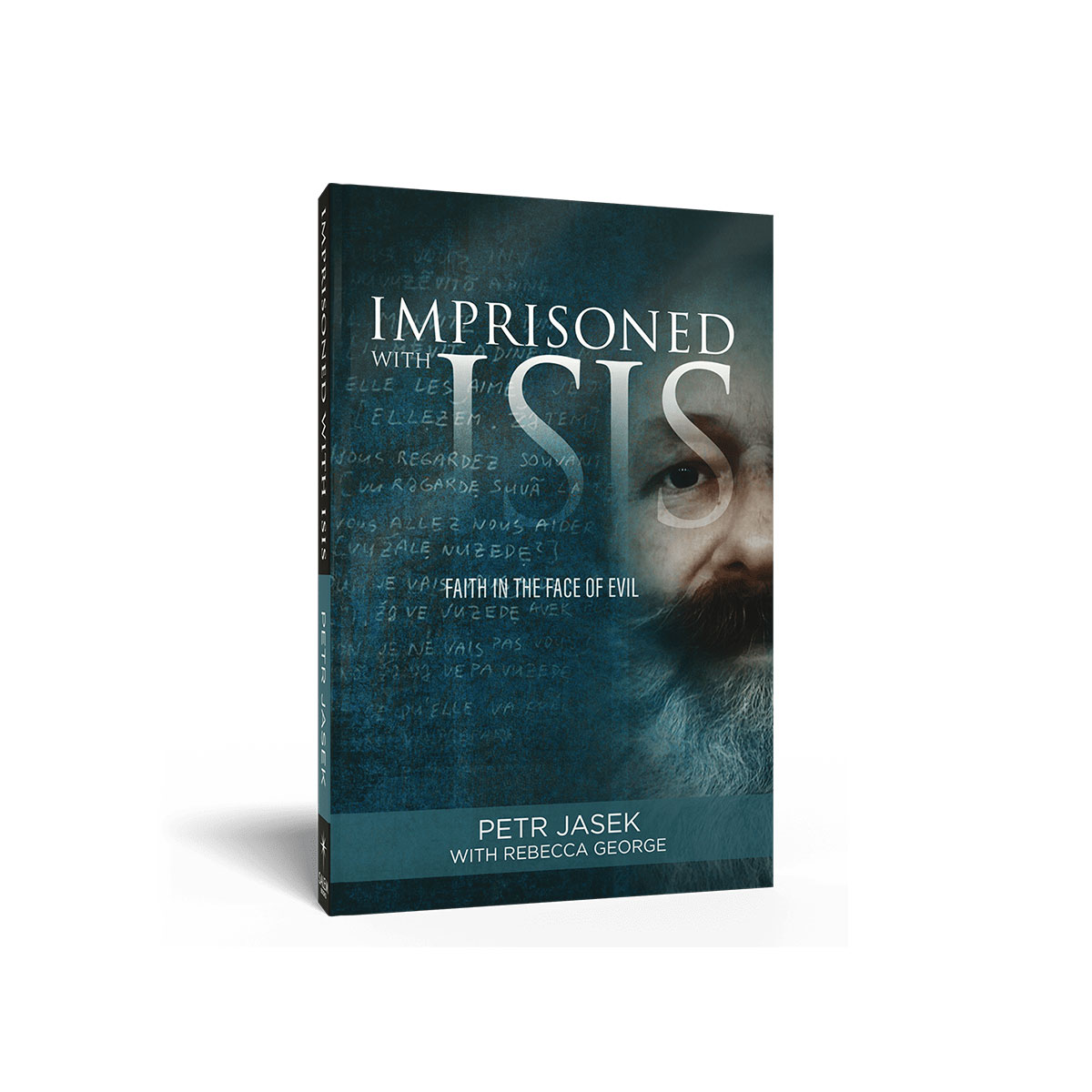 Request Your Complimentary Copy of Imprisoned with ISIS - The Voice of the Martyrs