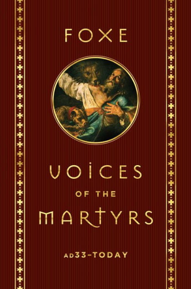 Book Cover of Foxe: Voices of the Martyrs AD 33 to Today